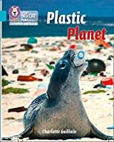 Plastic Planet: Band 07/Turquoise (Collins Big Cat Phonics for Letters and Sounds)