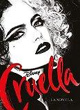 Cruella. La novela: Narrativa (Disney. Otras propiedades)