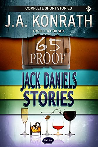 65 Proof and Jack Daniels Stories Volumes 1 - 4: The Complete J.A. Konrath Short Story Collection (English Edition)