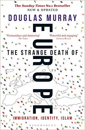 The Strange Death of Europe: Immigration, Identity, Islam (English Edition)