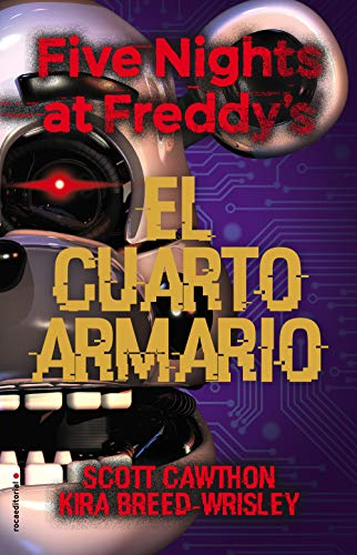 Five Nights at Freddy's. El cuarto armario (Five Nights at Freddys nº 3)