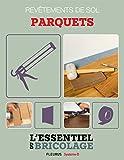 Revêtements intérieurs : revêtements de sol - parquets (Bricolage) (French Edition)