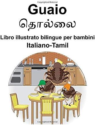 Italiano-Tamil Guaio Libro illustrato bilingue per bambini