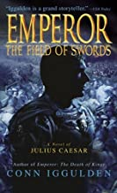 By Conn Iggulden The Field of Swords (Emperor, Book 3) [Mass Market Paperback]