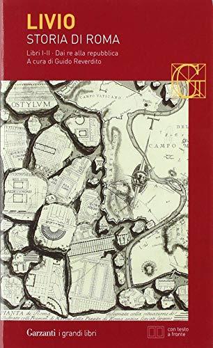 Storia di Roma. Libri 1-2. Dai Re alla Repubblica. Testo latino a fronte