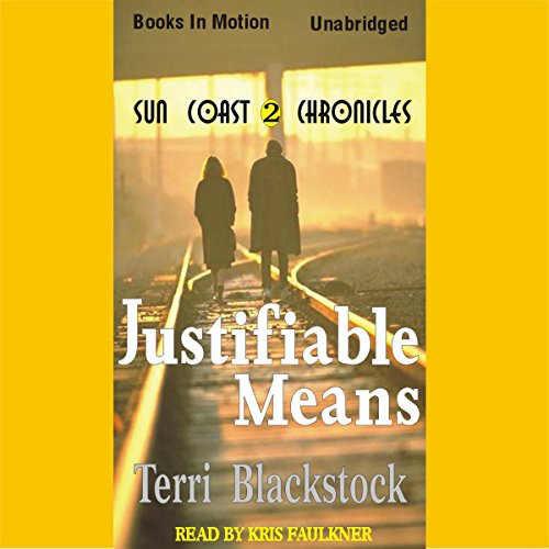 Justifiable Means     Suncoast Chronicles Series #2              By:                                                                                                                                 Terri Blackstock                               Narrated by:                                                                                                                                 Kris Faulkner                      Length: 9 hrs and 9 mins     40 ratings     Overall 4.6