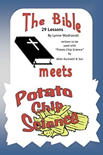 The Bible Meets Potato Chip Science: 29 Bible Lessons to accomany the