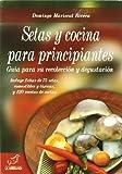 Setas y cocina para principiantes: Guía para su recolección y degustación (Boissier)