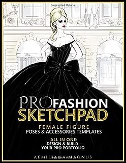 PRO Fashion Sketchpad: Female Figure Poses & Accessories Templates: All in one:: Design & Build Your Pro Portfolio