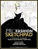 PRO Fashion Sketchpad: Female Figure Poses & Accessories Templates: All in one:: Design & Build Your Pro Portfolio
