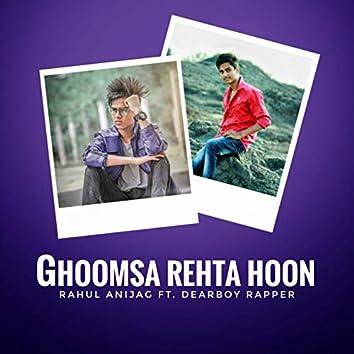 Ghoomsa Rehta Hoon (feat. Dearboy Rapper)