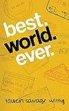 best. world. ever.