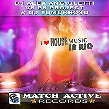 I Love House Music In Rio