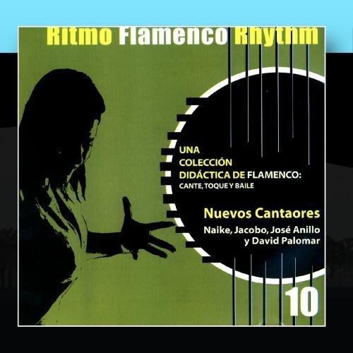 Ritmo Flamenco Rhythm 10: Nuevos Cantaores by Naike, Jacobo, Jos· Anillo & David Palomar (2011-01-14)