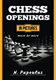 Chess Openings In Pictures Move By Move-Papoulas, Nikolaos