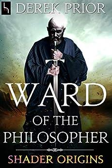 Ward of the Philosopher: Shader Origins by [Derek Prior]