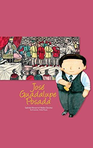 José Guadalupe Posada - Arte para niños (Spanish Edition)