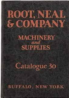 Machinery, Equipment and Supplies, Catalogue 30, Root, Neal & Company, Buffalo, NY