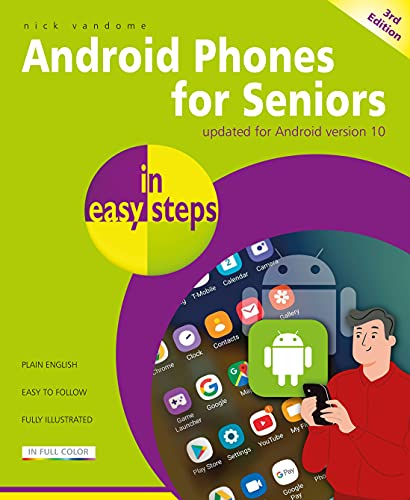 Android Phones for Seniors in easy steps: Updated for Android version 10