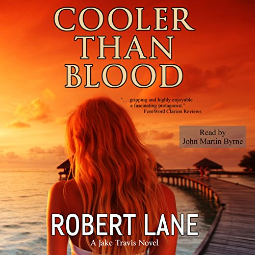 Cooler than Blood                   By:                                                                                                                                 Robert Lane                               Narrated by:                                                                                                                                 John Martin Byrne                      Length: 8 hrs and 41 mins     6 ratings     Overall 3.8