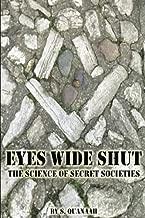 Eyes Wide Shut: The Science of Secret Societies