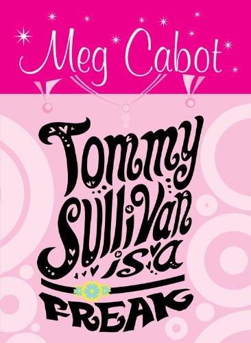 Tommy Sullivan is a Freak eBook : Cabot, Meg: Amazon.in: Kindle Store