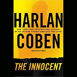 The Innocent                   By:                                                                                                                                 Harlan Coben                               Narrated by:                                                                                                                                 Scott Brick                      Length: 13 hrs and 28 mins     2,060 ratings     Overall 4.3