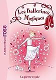Les ballerines magiques 09 - Rose et la pierre royale de Darcey Bussell (9 juin 2010) Poche