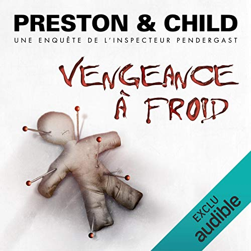 Vengeance à froid     Pendergast 11              De :                                                                                                                                 Douglas Preston,                                                                                        Lincoln Child                               Lu par :                                                                                                                                 François Hatt                      Durée : 10 h et 52 min     45 notations     Global 4,5