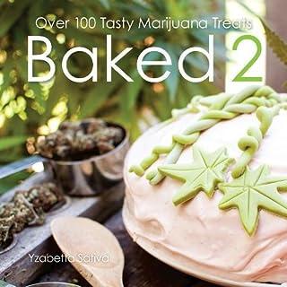 Baked 2: Over 80 Tasty Marijuana Treats