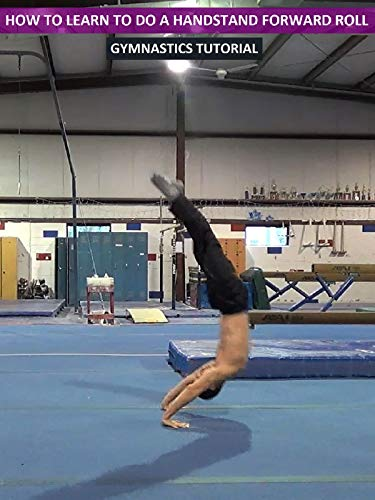 How to Learn to Do a Handstand Forward Roll - Gymnastics Tutorial