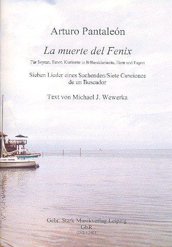 La muerte del Fenix: für Sopran, Tenor, Klarinette (Bassklarinette), Horn in F und Fagott