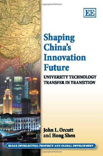 Image OfShaping China's Innovation Future: University Technology Transfer In Transition (Elgar Intellectual Property And Global De...