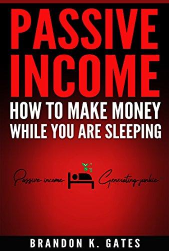 Passive Income Generating Methods Passive Income Generating Junkie Passive Income 1 By Brandon Gates
