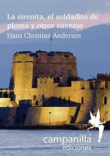 La Sirenita, el soldadito de plomo y otros cuentos (Spanish Edition)