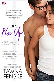 The Fix Up (First Impressions Book 1) by [Tawna Fenske]