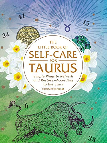 The Little Book of Self-Care for Taurus: Simple Ways to Refresh and Restore_According to the Stars (Astrology Self-Care)