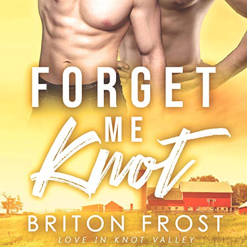 Forget Me Knot: An MM Mpreg Romance Audiobook By Briton Frost cover art