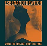 Songtexte von Esben and the Witch - Wash the Sins Not Only the Face