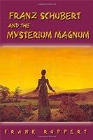 Franz Schubert and the Mysterium Magnum