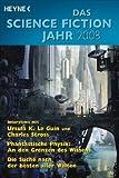Wolfgang Jeschke, Sascha Mamczak: Das Science Fiction Jahr 2008