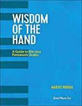 Wisdom of the Hand: A Guide to the Jazz Pentatonic Scales