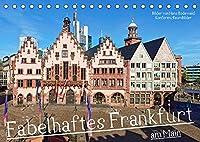 Fabelhaftes Frankfurt am Main (Tischkalender 2022 DIN A5 quer): Farbenfrohe Finanzmetropole im Spiegel der Jahrhunderte (Monatskalender, 14 Seiten )