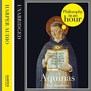 Thomas Aquinas: Philosophy in an Hour                   By:                                                                                                                                 Paul Strathern                               Narrated by:                                                                                                                                 Jonathan Keeble                      Length: 1 hr and 22 mins     40 ratings     Overall 4.2