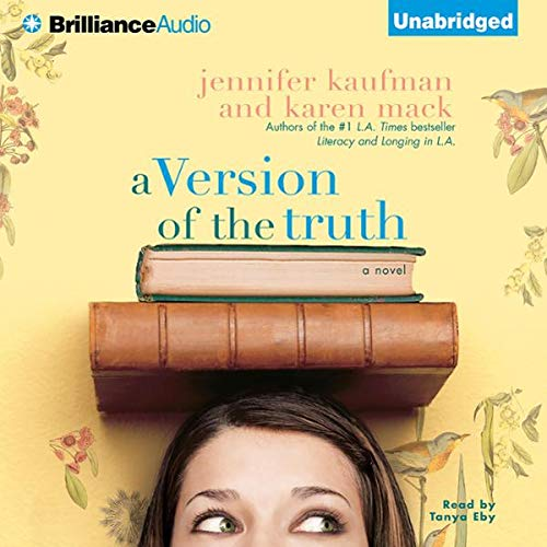 A Version of the Truth                   By:                                                                                                                                 Jennifer Kaufman,                                                                                        Karen Mack                               Narrated by:                                                                                                                                 Tanya Eby Sirois                      Length: 8 hrs and 46 mins     11 ratings     Overall 3.4