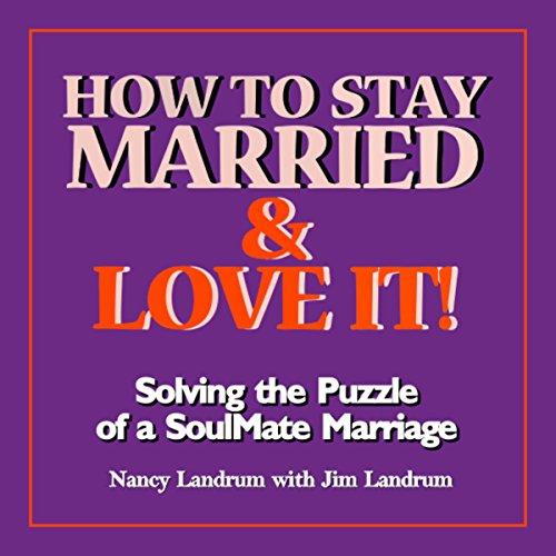 How to Stay Married & Love It! audiobook cover art