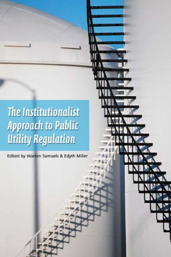 Compare Textbook Prices for The Institutionalist Approach to Public Utilities Regulation  ISBN 9780870136245 by Miller, Edythe S.,Samuels, Warren J.