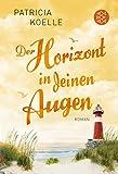 Der Horizont in deinen Augen: Roman (Ostsee-Trilogie, Band 3)