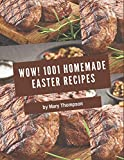 Wow! 1001 Homemade Easter Recipes: Homemade Easter Cookbook - Where Passion for Cooking Begins