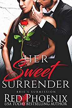 Her Sweet Surrender (Brie's Submission Book 21) by [Red Phoenix]